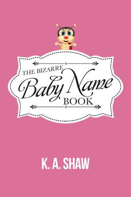 The Bizarre Baby Name Book Cover